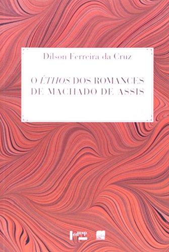O Éthos Dos Romances De Machado De Assis. Uma Leitura Semiótica, livro de Dilson Ferreira Da Cruz