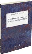 Machado de Assis no Jornal das Famílias, livro de Jaison Luís Crestani