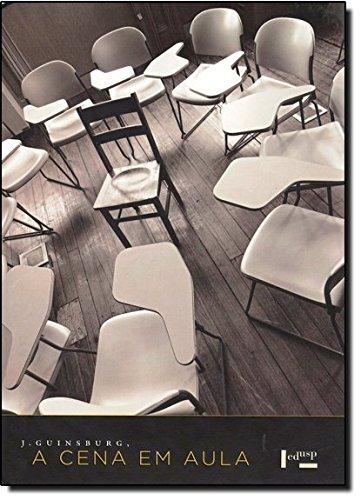 J. Guinsburg. A Cena Em Aula, livro de J. Guinsburg