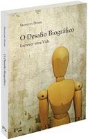 O Desafio Biográfico - Escrever uma Vida, livro de François Dosse