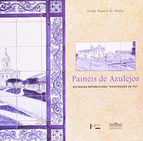 """PAINÉIS DE AZULEJOS: Do Museu Republicano """"Convenção de Itu"""", livro de Jonas Soares de Souza"""