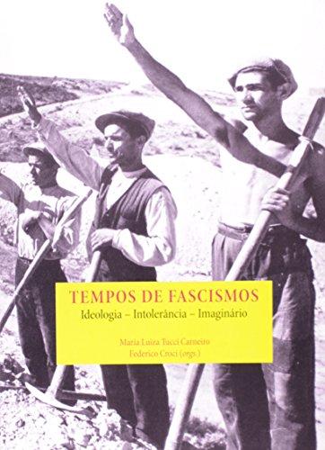 Tempos De Fascismos. Ideologia, Intolerância, Imaginário, livro de Maria Luiza Tucci Carneiro, Federico Crocci