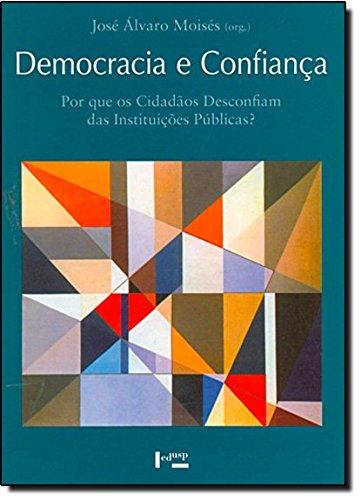 Democracia E Confianca, livro de Jose Alvaro Moises