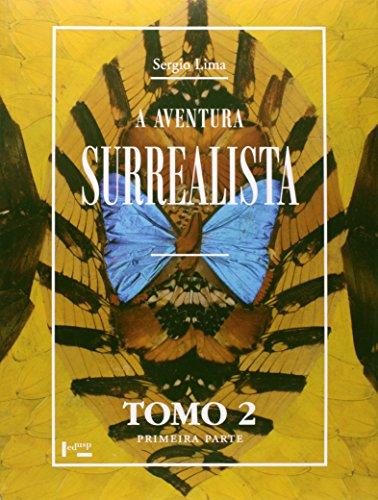 A Aventura Surrealista. Cronologia do Surrealismo - Tomo 2. Primeira Parte, livro de Sergio Claudio Franceschi Lima