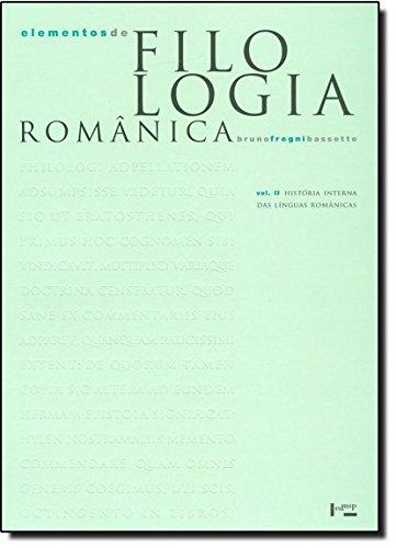 Elementos de Filologia Românica. História Interna das Línguas Românicas - Volume 2, livro de Bruno Fregni Bassetto