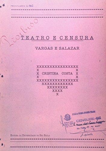 Teatro E Censura. Vargas E Salazar, livro de Cristina Costa