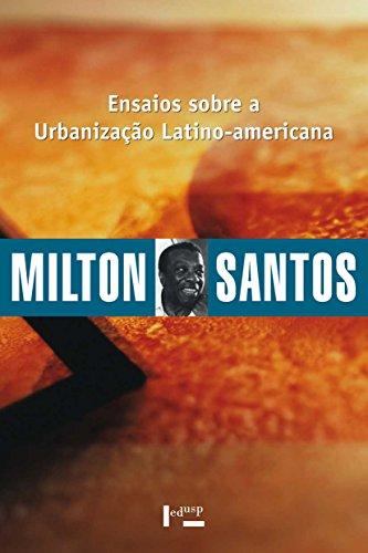 Ensaios Sobre a Urbanização Latino-americana, livro de Milton Santos