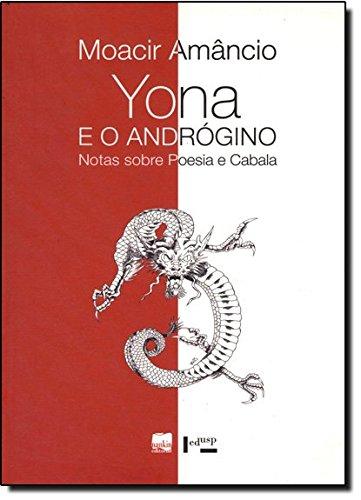 Yona e o Andrógino. Notas Sobre Poesia e Cabala, livro de Moacir Amâncio