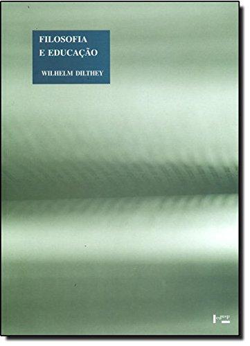 FILOSOFIA E EDUCAÇÃO: Textos Selecionados, livro de Wilhelm Dilthey