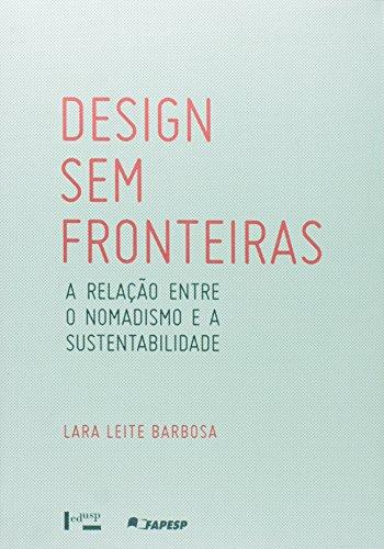 Design sem Fronteiras. A Relação Entre o Nomadismo e a Sustentabilidade, livro de Lara Leite Barbosa