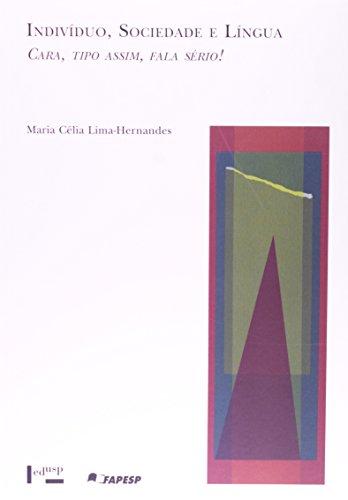 Indivíduo, Sociedade E Língua. Cara, Tipo Assim, Fala Sério!, livro de Maria Célia Lima-Hernandes