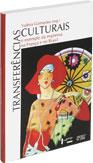 Transferências Culturais - O Exemplo da Imprensa na França e no Brasil, livro de Valéria Guimarães
