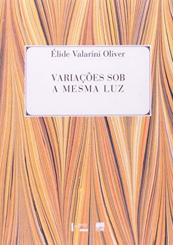 Variações Sob A Mesma Luz. Machado De Assis Repensado, livro de Élide Valarini Oliver