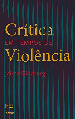 Crítica em tempos de violência, livro de Jaime Ginzburg