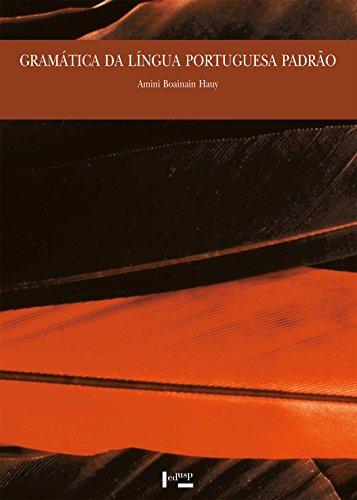 Gramática da Língua Portuguesa Padrão com Comentários e Exemplários, livro de Amini Boainain Hauy