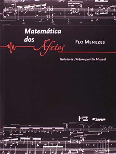 Matemática Dos Afetos. Tratado De Recomposição Musical, livro de Flo Menezes