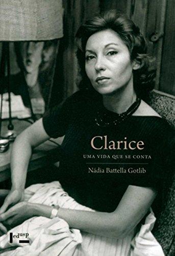 Clarice. Uma Vida que Se Conta, livro de Nádia Battella Gotlib