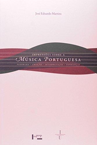Impressões Sobre a Música Portuguesa. Panorama, Criação, Interpretação, Esperanças (+ CD), livro de José Eduardo de Martins