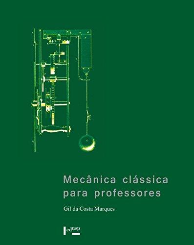 MECÂNICA CLÁSSICA PARA PROFESSORES, livro de Gil da Costa Marques