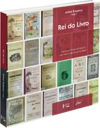 Rei do Livro - Francisco Alves na História do Livro e da Leitura no Brasil, livro de Aníbal Bragança (org.)
