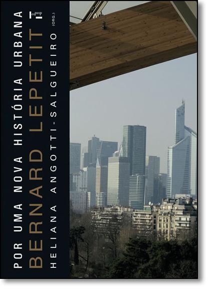 Por Uma Nova História Urbana, livro de Bernard Lepetit