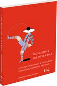 Cego é aquele que só vê a bola - O Futebol Paulistano e a Formação de Corinthians, Palmeiras e São Paulo, livro de João Paulo França Streapco