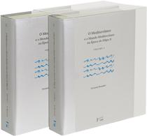 O MEDITERRÂNEO E O MUNDO MEDITERRÂNEO NA ÉPOCA DE FILIPE II, livro de Fernand Braudel