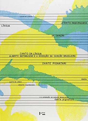 Canto da Língua. Alberto Nepomuceno e a Invenção da Canção Brasileira, livro de Dante Pignatari