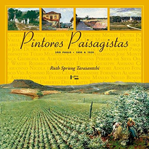 Pintores Paisagistas - São Paulo 1890 A 1920 - 2 Ed., livro de Ruth Sprung Tarasantchi
