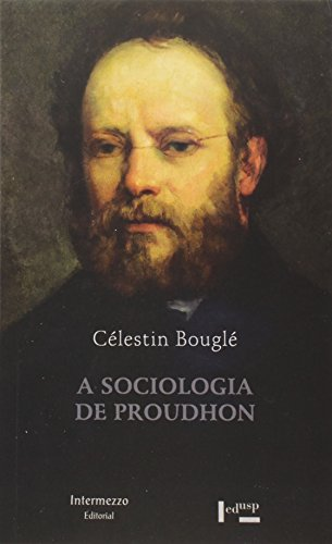 A Sociologia de Proudhon, livro de Célestin Bouglé