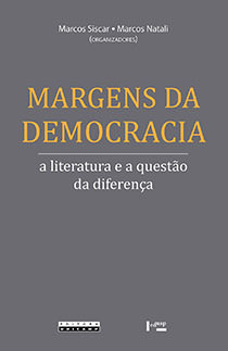 Margens da democracia - a literatura e a questão da diferença, livro de Marcos Siscar, Marcos Natali (orgs.)