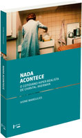 Nada acontece - O Cotidiano Hiper-realista de Chantal Akerman, livro de Ivone Margulies