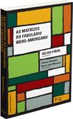 AS MATRIZES DO FABULÁRIO IBERO-AMERICANO, livro de Nélida Pinon (coord.), Gerson Damiani, Maria Inês Marreco (orgs.)