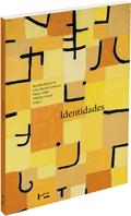 Identidades, livro de Brasilio Sallum Jr., Lilia Moritz Schwarcz, Diana Gonçalves Vidal, Afrânio Mendes Catani (orgs.)