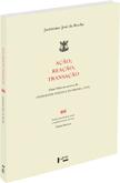 Ação; Reação; Transação: Duas Palavras acerca da Atualidade Política do Brasil (1855), livro de Justiniano José da Rocha