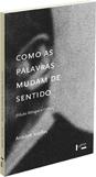 COMO AS PALAVRAS MUDAM DE SENTIDO, livro de Antoine Meillet