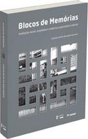 Blocos de Memórias - Habitação Social, Arquitetura Moderna e Patrimônio Cultural, livro de Flávia Brito do Nascimento
