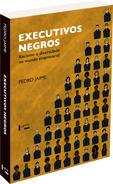 EXECUTIVOS NEGROS - Racismo e Diversidade no Mundo Empresarial, livro de Pedro Jaime
