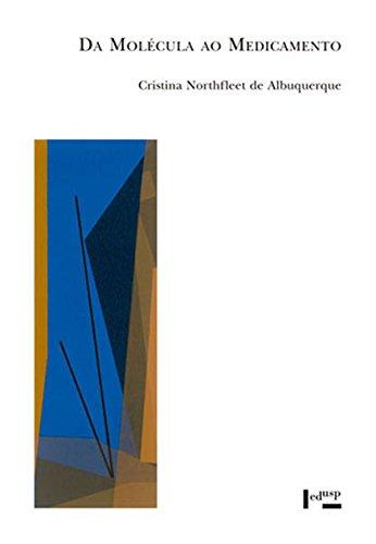 Da Molécula ao Medicamento - Coleção Acadêmica 89, livro de Cristina Northfleet de Albuquerque