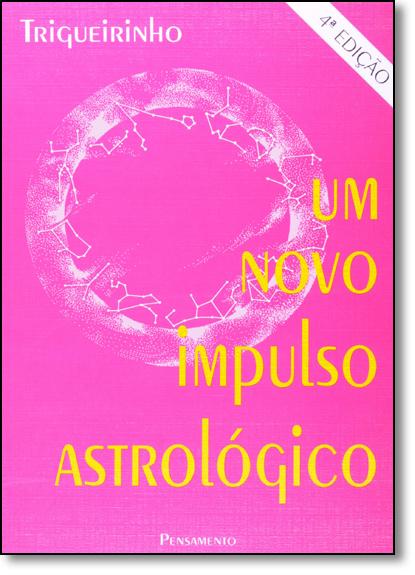 Novo Impulso Astrológico, Um, livro de Trigueirinho
