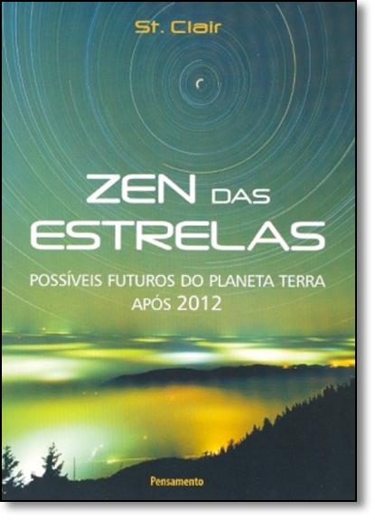 Zen das Estrelas: Possíveis Futuros do Planeta Terra Após 2012, livro de St. Clair