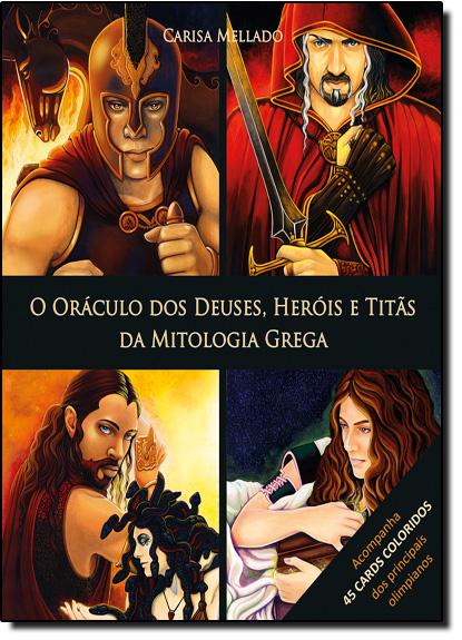 Oráculo dos Deuses, Heróis e Titãs da Mitologia Grega, O, livro de Carisa Mellado