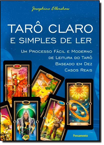 Tarô Claro e Simples de Ler: Um Processo Fácil e Moderno de Leitura do Tarô Baseado em dez Casos Reais, livro de Josephine Ellershaw