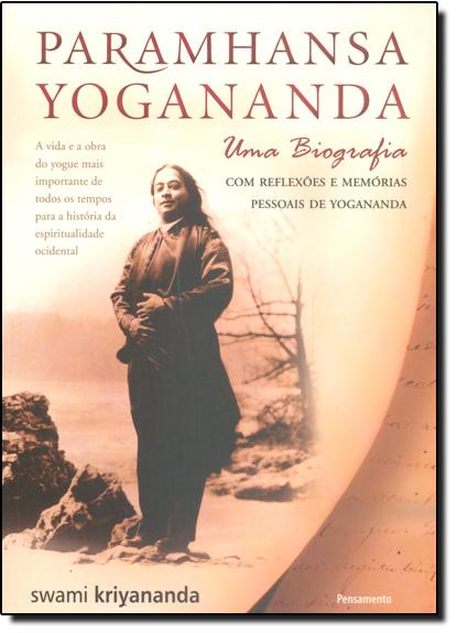 Paramhansa Yogananda: Uma Biografia, livro de Swami Kriyananda