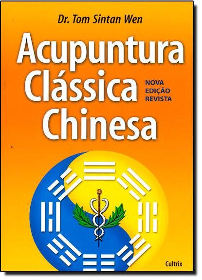 Acupuntura Clássica Chinesa, livro de Tom Sintan Wen