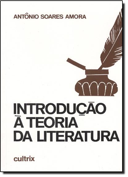 Introdução Á Teoria da Literatura, livro de Antônio Soares Amora