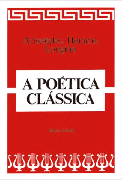 A poética clássica, livro de Aristóteles, Horácio, Longino