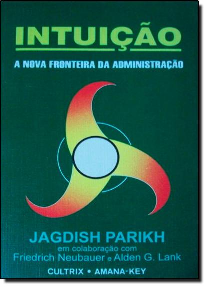 Intuição: A Nova Fronteira da Administração, livro de Renato Kaufmannn