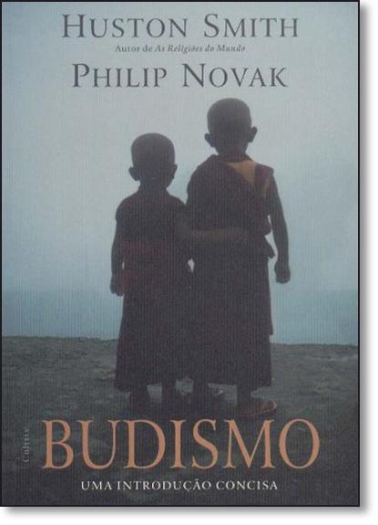 Budismo: Uma Introdução Concisa, livro de Huston Smith
