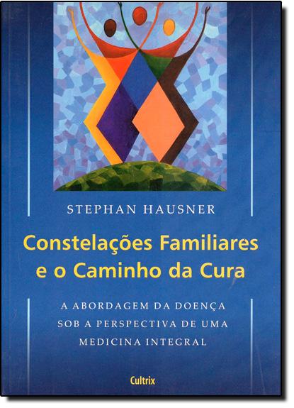 Constelações Familiares eo Caminho da Cura, livro de Stephan Hausner